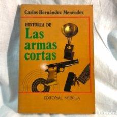 Militaria: LAS ARMAS CORTAS . Lote 176995457