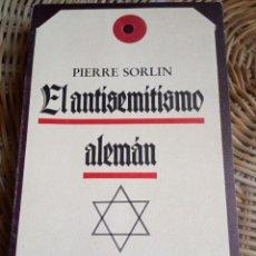 Militaria: PIERRE SORLIN. EL ANTISEMITISMO ALEMAN. Lote 177133187