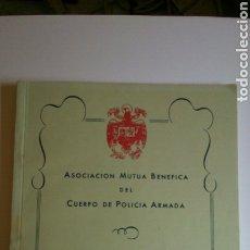 Militaria: LIBRO ASOCIACIÓN MUTUA BENEFICA DEL CUERPO DE POLICIA ARMADA ( 1963). Lote 177134838