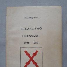 Militaria: EL CARLISMO ORENSANO. 1936 - 1980. MANUEL REGO NIETO.. Lote 177338060