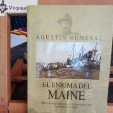 Militaria: EL ENIGMA DEL MAINE - AGUSTIN REMESAK. Lote 177412094