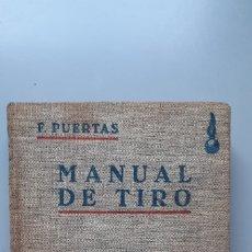 Militaria: F. PUERTAS. MANUAL DE TIRO. Lote 177488989