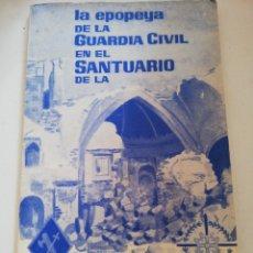 Militaria: LA EPOPEYA DE LA GUARDIA CIVIL EN EL SANTUARIO DE LA VIRGEN DE LA CABEZA. Lote 177658348