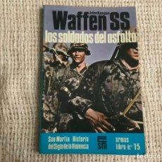 Militaria: WAFFEN SS LOS SOLDADOS DEL ASFALTO / JOHN KEEGON -ED. SAN MARTIN. Lote 177677849