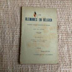 Militaria: LOS ALEMANES EN BELGICA TOMO I, PAGINAS VIVIDAS DURANTE LA GUERRA / JOEY DE COPPIN 1916. Lote 177696599