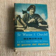 Militaria: SIR WINSTON S.CHURCHILL, MEMORIAS LA SEGUNDA GUERRA MUNDIAL , EL GOZNE DEL DESTINO. Lote 177698575