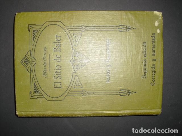Militaria: 1911 EL SITIO DE BALER S MARTIN CEREZO SEGUNDA EDICION CORREGIDA Y AUMENTADA - Foto 2 - 177712079