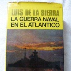 Militaria: LA GUERRA NAVAL EN EL ATLANTICO..LUIS DE LA SIERRA... Lote 177832299