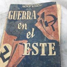 Militaria: GUERRA EN EL ESTE - GRIGORE GAFENCU - PRIMERA EDICIÓN - MADRID 1945 VOL I. Lote 177839325