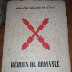 Militaria: ÚNICO A LA VENTA CON LA FIRMA DE IGNACIO ROMERO RAIZABAL HÉROES DE ROMANCE COSAS DE REQUETES 1952. Lote 177845394