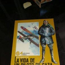 Militaria: LA VIDA DE UN PILOTO DE CAZA EN LA PRIMERA GUERRA MUNDIAL. Lote 177869050