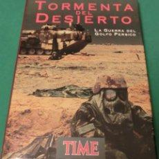 Militaria: TORMENTA DEL DESIERTO - LA GUERRA DEL GOLFO PÉRSICO - TIME BOOK - OTTO FRIEDRICH (LIBRO NUEVO). Lote 177938684