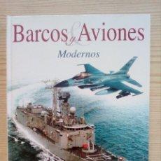 Militaria: BARCOS Y AVIONES MODERNOS - LIBSA 2003. Lote 178032377