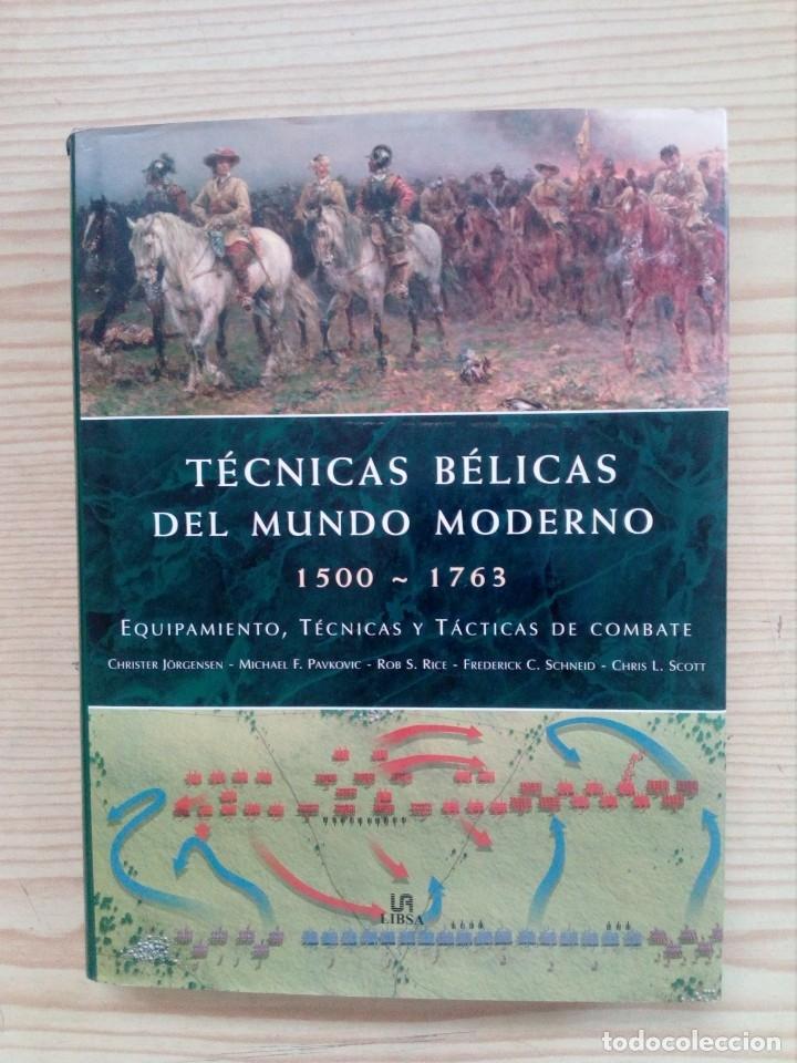TECNICAS BELICAS DEL MUNDO MODERNO 1500-1763 - LIBSA (Militar - Libros y Literatura Militar)