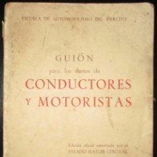 Militaria: GUIÓN PARA CONDUCTORES Y MOTORISTAS DE LA ESCUELA DEL EJÉRCITO. ORIGINAL DE 1957.. Lote 178056275