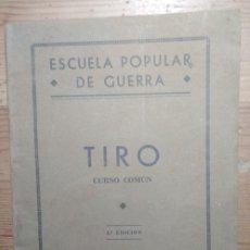Militaria: TIRO - CURSO COMÚN (ESCUELA POPULAR DE GUERRA) (MUY RARO) (GUERRA CIVIL, REPÚBLICA, FRANQUISMO). Lote 178283073
