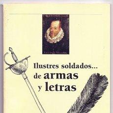 Militaria: ILUSTRES SOLDADOS... DE ARMAS Y LETRAS (ANTONIO PÉREZ HENARES, DIEGO MAZÓN BORN) - 2005. Lote 178315338