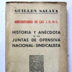 Militaria: HISTORIA Y ANÉCDOTA DE LAS JUNTAS DE OFENSIVA NACIONAL-SINDICALISTA. GUILLÉN SALAYA 1938.. Lote 178317668