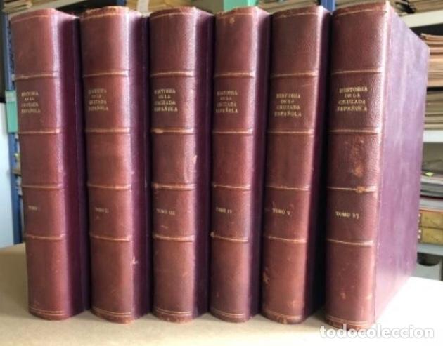 HISTORIA DE LA CRUZADA ESPAÑOLA EDICIONES ESPAÑOLAS COMPLETA, ENCUADERNADA EN 6 TOMOS. (Militar - Libros y Literatura Militar)