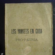 Militaria: 1897 LOS YANKEES EN CUBA ANTONIO P. RIOJA INCOMPLETO. Lote 195877367