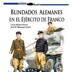 Militaria: BLINDADOS ALEMANES EN EL EJÉRCITO DE FRANCO GUERRA CIVIL ESPAÑOLA. Lote 178356721