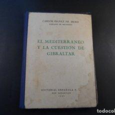 Militaria: EL MEDITERRANEO Y LA CUESTION DE GIBRALTAR . CARLOS IBAÑEZ. AÑO 1939. PRIMERA EDICION. Lote 178594463