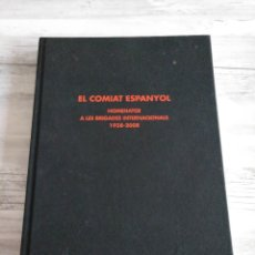 Militaria: EL COMIAT ESPANYOL 1938-2008 - HOMENAJE A LAS BRIGADAS INTERNACIONALES - DEDICATORIA. Lote 178610577