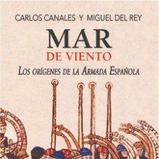 Militaria: MAR DE VIENTO. LOS ORÍGENES DE LA ARMADA ESPAÑOLA. Lote 178629821