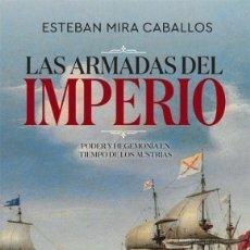 Militaria: LAS ARMADAS DEL IMPERIO. Lote 178630092