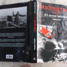 Militaria: STALINGRADO 1942-1943,EL CERCO INFERNAL, STEPHEN WALSH, MUY ILUSTRADO, EDITORIAL LIBSA, 2001. Lote 178642190