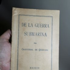 Militaria: 1917 GUERRA SUBMARINOS CRISTOBAL QUESADA -DE LA GUERRA SUBMARINA IGM. Lote 178660032