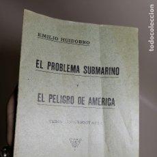 Militaria: EL PROBLEMA SUBMARINO Y EL PELIGRO DE AMERICA - EMILIO HUIDOBRO - C. 1917 TESIS UNIVERSITARIA. Lote 178660351