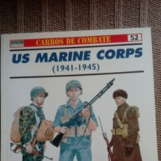 Militaria: US MARINE CORPS 1941-1945 - GORDON ROTTMAN; MIKE CHAPPELL - RBA / OSPREY MILITARY. Lote 178667545