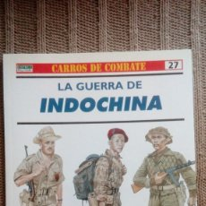 Militaria: LA GUERRA DE INDOCHINA - MARTIN WINDROW; MIKE CHAPPELL - RBA / OSPREY MILITARY. Lote 178668343