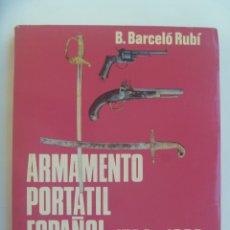 Militaria: LIBRO DE ARMAS : ARMAMENTO PORTATIL ESPAÑOL 1764 - 1939. DE B. BARCELO RUBI. ED. SAN MARTIN, 1976. Lote 178893641