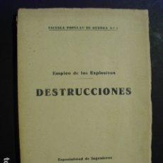 Militaria: EMPLEO DE LOS EXPLOSIVOS DESTRUCCIONES ESCUELA POPULAR DE GUERRA Nº 1. Lote 178998000