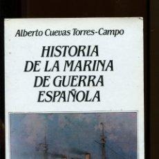 Militaria: A. CUEVAS. HISTORIA DE LA MARINA DE GUERRA ESPAÑOLA. ED. MITRE 1984.. Lote 179172210