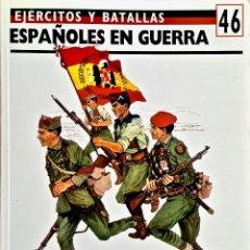 Militaria: DIVISIÓN AZUL. ESPAÑOLES EN GUERRA. EJÉRCITOS Y BATALLAS Nº 46. OSPREY. GUERRA CIVIL / DIVISIÓN AZUL. Lote 179227163