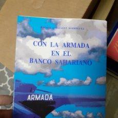 Militaria: LIBRO CON LA ARMADA EN EL BANCO SAHARIANO. - GONZALEZ RODRIGUEZ, RAFAEL. Lote 179557100