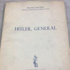 Militaria: HITLER, GENERAL - HALDER, FRANZ 1ª EDICIÓN ARES 1950 MADRID. Lote 179557381