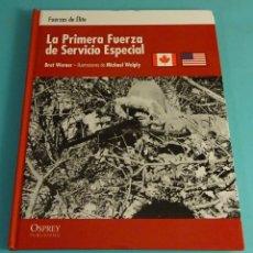 Militaria: LA PRIMERA FUERZA DE SERVICIO ESPÈCIAL. BRET WERNER. FUERZAS DE ÉLITE. Lote 179716508