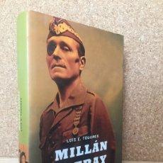 Militaria: MILLAN ASTRAY, LEGIONARIO - LUIS E. TOGORES - LA ESFERA DE LOS LIBROS - TAPA DURA, SOBREC. - GCH. Lote 179947896