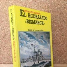 Militaria: EL ACORAZADO BISMARCK - MULLENHEIM-RECHBERG - ED. JUVENTUD - ILUSTRADO - GCH. Lote 179948307