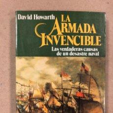 Militaria: LA ARMADA INVENCIBLE. DAVID HOWARTH. LAS VERDADERAS CAUSAS DE UN DESASTRE NAVAL.. Lote 179948473