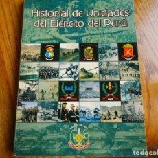 Militaria: HISTORIAL DE UNIDADES DEL EJERCITO DE PERU. Lote 180050645