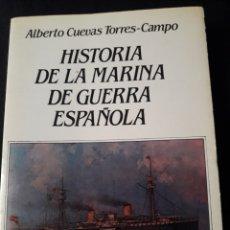Militaria: HISTORIA DE LA MARINA DE GUERRA ESPAÑOLA. ALBERTO CUEVAS. 1984.227 PÁGINAS. Lote 180110225