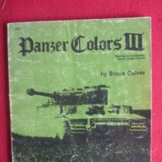 Militaria: PANZER COLORS III. PANZER FORCES 1939-1945. BRUCE CULVER. ED. SQUADRON/SIGNAL PUBLICATIONS.1984. Lote 180261790