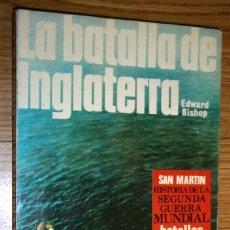Militaria: LA BATALLA DE INGLATERRA POR EDWARD BISHOP DE ED. SAN MARTÍN EN MADRID 1970 PRIMERA EDICIÓN. Lote 180331371