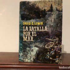 Militaria: LA BATALLA POR EL MAR. COMANDANTE DAVID D. LEWIS U.S.N. EDITORIAL PLAZA Y JANÉS.. Lote 180505635