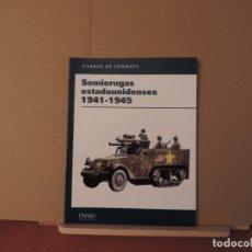 Militaria: LIBROS - OSPREY RBA CARROS DE COMBATE - SEMIORUGAS ESTADOUNIDENSES 1941-1945. Lote 180848707